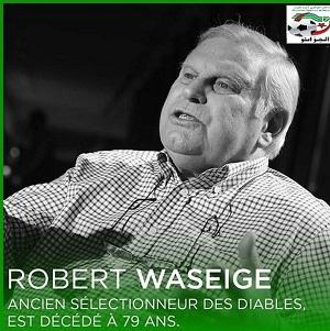 ROBERT WASEIGE, ANCIEN SELECTIONNEUR DE L'EN (2004), EST DECEDE A 79 ANS
