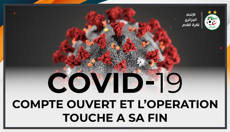 COVID-19 : COMPTE OUVERT ET L'OPERATION TOUCHE A SA FIN