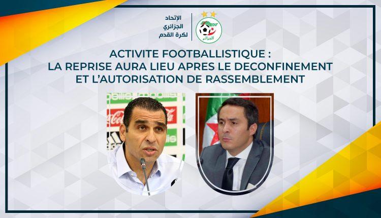 ACTIVITE FOOTBALLISTIQUE : LA REPRISE AURA LIEU APRES LE DECONFINEMENT ET L'AUTORISATION DE RASSEMBLEMENT