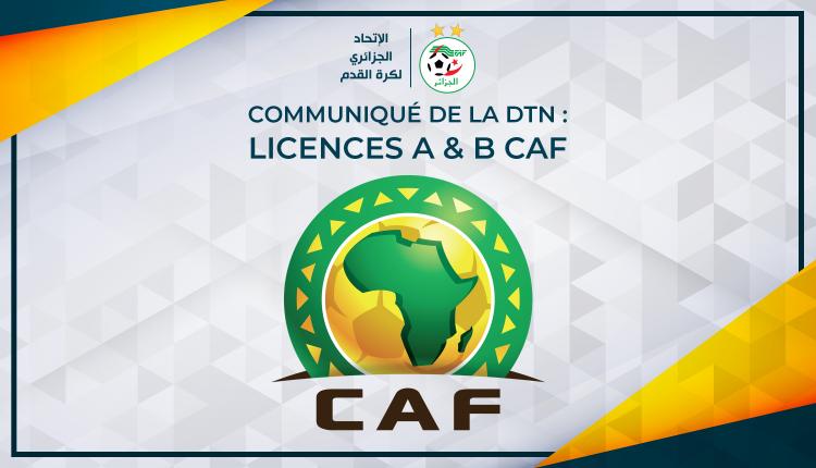 COMMUNIQUE DE LA DTN : LICENCES A & B CAF